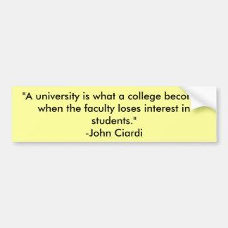 """""""大学はなんと大学とTh…なるかです バンパーステッカー"""