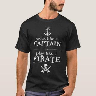 大尉のような仕事、海賊のような演劇 Tシャツ