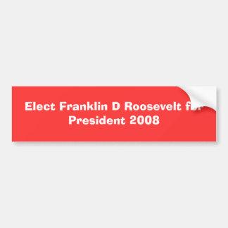 大統領2008年のためのフランクリンDルーズベルトを選んで下さい バンパーステッカー