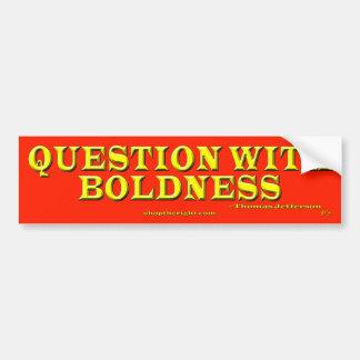 大胆さの質問 バンパーステッカー