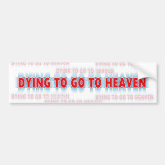 天国のキリスト教のバンパーステッカーに行く死ぬこと バンパーステッカー