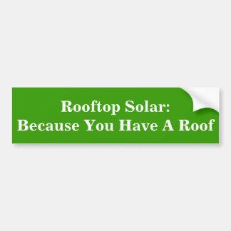太陽のな屋上: 屋根があるので バンパーステッカー