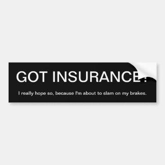 夫人ユーモア: 得られた保険か。 バンパーステッカー