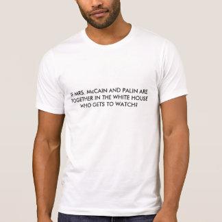 夫人McCAINおよびPALINがWHに…一緒にあれば Tシャツ