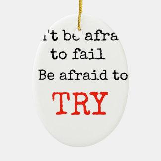 失敗すること恐れていないで下さいあります試みること恐れていますがあないで下さい セラミックオーナメント