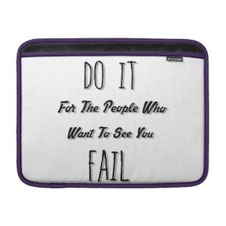 失敗するのを見たいと思う人々のためのそれをして下さい MacBook スリーブ