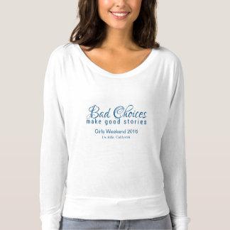 女の子の週末: 悪い選択はよい物語を作ります Tシャツ