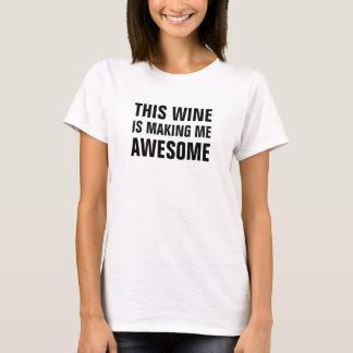女性のこのワインは私を素晴らしくさせています Tシャツ