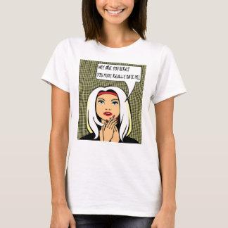 女性の態度のTシャツ#11 Tシャツ