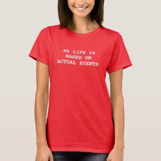 女性の私の生命は実際のイベントに基づいています Tシャツ