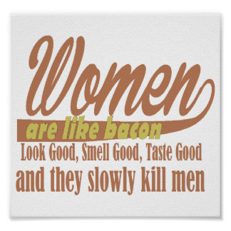 女性はベーコンを好みます ポスター