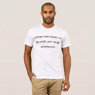 女性は理解されないために愛されるように意味されます Tシャツ