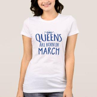 女王は3月のTシャツで生まれます Tシャツ