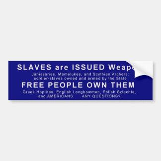 奴隷は出された武器、自由な人々それらを所有するためにです バンパーステッカー