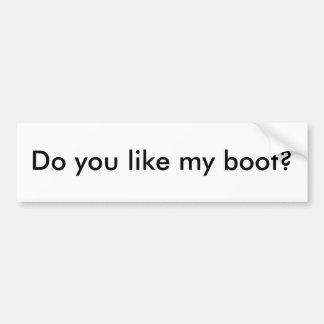 好みます私のブーツをか。 バンパーステッカー