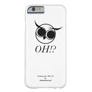 好奇心が強いOH-L氏のiPhone 6/6s Barely There iPhone 6 ケース