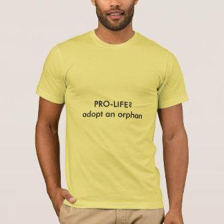 妊娠中絶反対か。孤児を採用して下さい Tシャツ