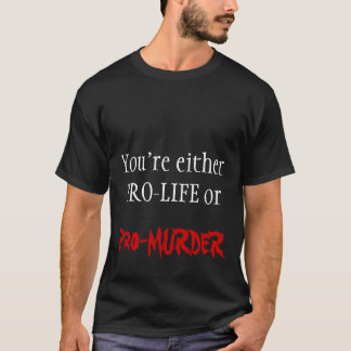妊娠中絶反対または親殺害 Tシャツ