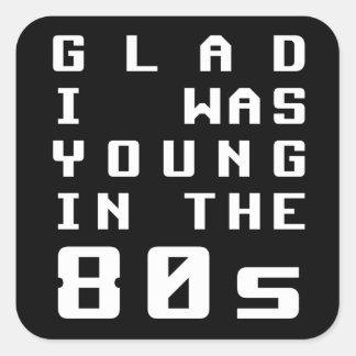 嬉しい私は80年代に若かったです スクエアシール