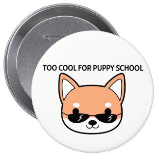 子犬の学校のShibaの大きいボタンのための余りにカッコいい 10.2cm 丸型バッジ