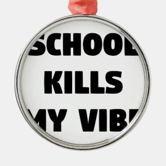 学校は私のVibeを殺します メタルオーナメント