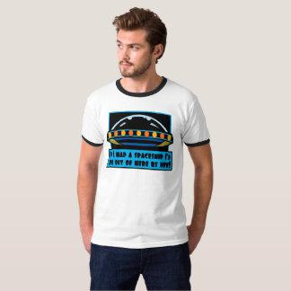 宇宙船があったら私はここにから今ごろはもうあります! Tシャツ