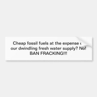 安い化石燃料対水: 禁止Fracking! バンパーステッカー
