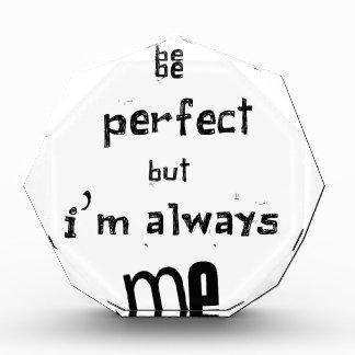 完全である私は私常にです 表彰盾