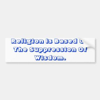 宗教は知恵の抑制に基づいています バンパーステッカー
