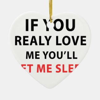 実際に私を愛すれば私が眠ることを許可します セラミックオーナメント