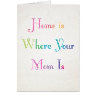 家はあなたのお母さんが母の日カードであるところです カード