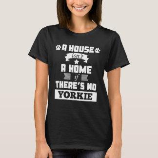 家は家theresならヨークシャーテリアのTシャツではないです Tシャツ