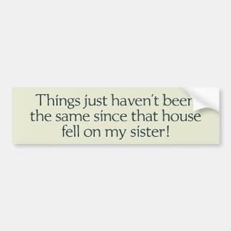 家は私の姉妹で落ちました。 バンパーステッカー