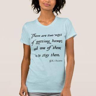 家を得る2つの方法: Chesterton Tシャツ