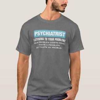 専門の精神科医のおもしろいな問題 Tシャツ
