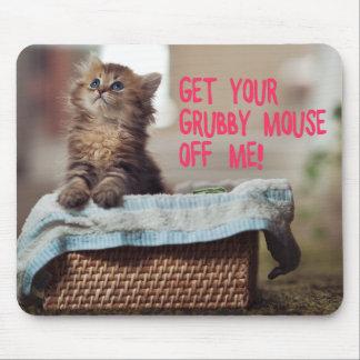 小さい猫の(私を離れてあなたの汚いマウスを得て下さい)マウスパッド マウスパッド