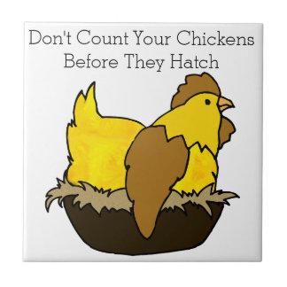 工夫する前にあなたの鶏を数えないで下さい タイル