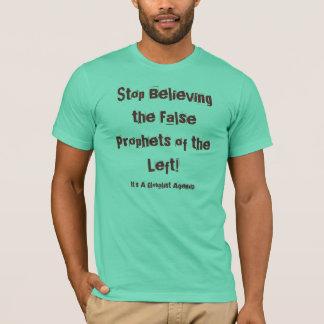 左の偽の予言者を信じることを止めて下さい! 、… Tシャツ
