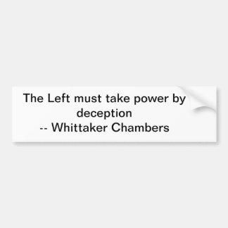 左は詐欺によって力を取らなければなりません バンパーステッカー