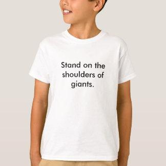 巨人の肩の立場 Tシャツ