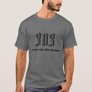 市外局番303の高い、今家に行きます得ました! Tシャツ