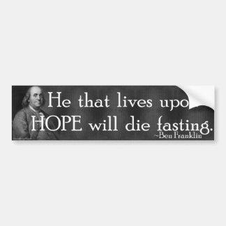 """""""希望に生命その彼は絶食することを死にます。"""" バンパーステッカー"""