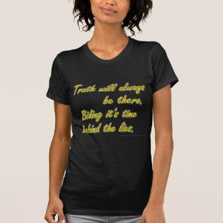 常にの真実はそこにあります。 それを待つことは時間…です Tシャツ