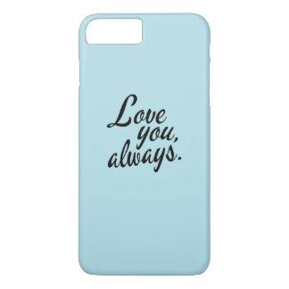 常に愛して下さい iPhone 8 PLUS/7 PLUSケース