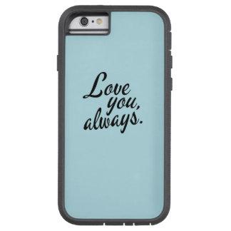 常に愛して下さい TOUGH XTREME iPhone 6 ケース