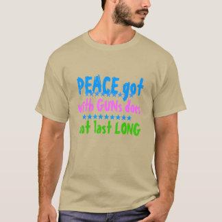 平和は銃によって長く持続しません得ました Tシャツ