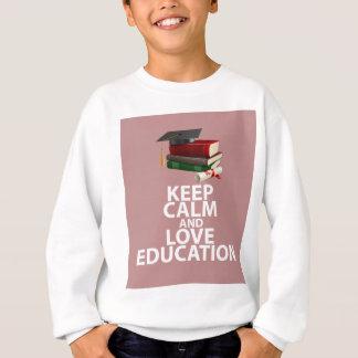 平静および愛教育を保って下さい スウェットシャツ