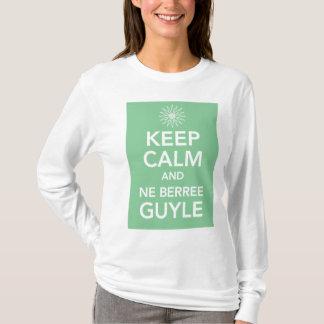 平静およびNE BURREE GUYLEを保って下さい Tシャツ