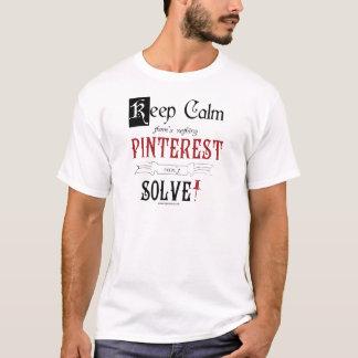平静を保たないで下さい、そこに何もありますPinterestは解決できません Tシャツ