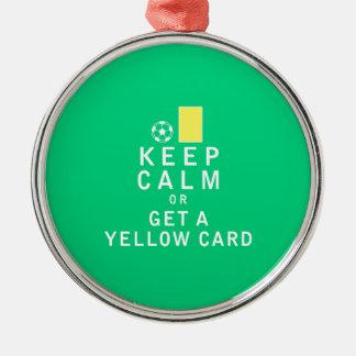 平静を保ちますか、またはイエロー・カードを得て下さい メタルオーナメント